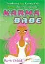 Karmababe: Deciphering Your Karmic Code for Your Best Possible Life