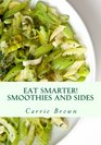 Eat Smarter Smoothies and Sides