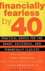 Financially Fearless by 40 Practical Advice for the Smart Successful and Financially Clueless