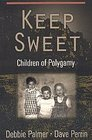 Keep Sweet: Children of Polygamy