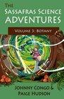 The Sassafras Science Adventures 3 Volume 3 Botany