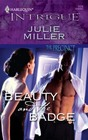 Beauty and the Badge (Precinct, Bk 11) (Harlequin Intrigue, No 1176)