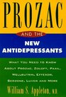 Prozac and the New Antidepressants What You Need to Know About Prozac Zoloft Paxil Luvox Wellbutrin Effexor Serzone and More