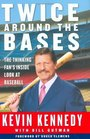 Twice Around the Bases The Thinking Fan's Inside Look at Baseball