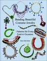Beading Beautiful Costume Jewelry: Patterns for Every Festive Occasion