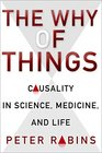 The Why of Things Causality in Science Medicine and Life