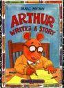 Arthur Writes a Story (An Arthur Adventure)