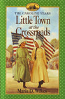 Little Town at the Crossroads (Little House - The Caroline Years)