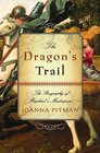 The Dragon's Trail The Biography of Raphael's Masterpiece