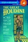 The Great Houdini: World-Famous Magician and Escape Artist (Step-Into-Reading, Step 4)