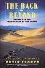 The Back of Beyond Travels to the Wild Places of the Earth