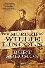 The Murder of Willie Lincoln A Novel