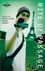 Rite of Passage: Tales of Backpacking 'Round Europe (Lonely Planet)