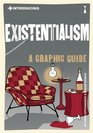 Introducing Existentialism A Graphic Guide