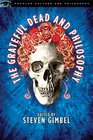 The Grateful Dead and Philosophy (Popular Culture and Philosophy)