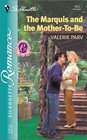 The Marquis and the Mother-to-Be  (Carramer Legacy, Bk 5) (Silhouette Romance, No 1633)