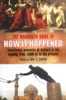 The Mammoth Book of How It Happened: Eyewitness Accounts of Great Historical Moments from 2700 BC to AD 2005