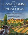 The Classic Cuisine of the Italian Jews II: More Menus, Recollections and Recipes (Classic Cuisine of the Italian Jews)