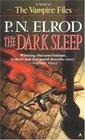 The Dark Sleep (Vampire Files, Bk 8)