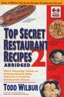 Top Secret restaurant Recipes 2 Abridged