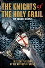 The Knights of the Holy Grail The Secret History of the Knights Templar