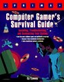 Computer Gamer's Survival Guide Installing Troubleshooting and Customizing Your System