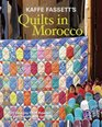 Kaffe Fassett's Quilts in Morocco 20 designs from Rowan for patchwork and quilting
