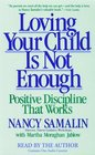 Loving Your Child is Not Enough  Positive Discipline That Works