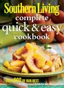 Southern Living Complete Quick  Easy Cookbook Over 600 of Our Best Fast  Delicious Dishes for Everyday Suppers