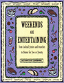 Weekends Are Entertaining: From Cocktail Parties and Brunches to Dinner for Two or Twenty (Everyday Cookbooks)