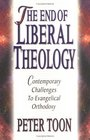 The End of Liberal Theology Contemporary Challenges to Evangelical Orthodoxy