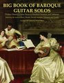 Big Book of Baroque Guitar Solos 72 Easy Classical Guitar Pieces in Standard Notation and Tablature Featuring the Music of Bach Handel Purcell Telemann and Vivaldi