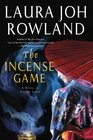 The Incense Game A Novel of Feudal Japan