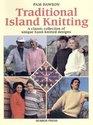Traditional Island Knitting Including Aran Channel Isles Fair Isle Falkland Isles Iceland and Shetland