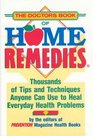The Doctor's Book of Home Remedies : Thousands of Tips and Techniques Anyone Can Use to Heal Everyday Health Problems