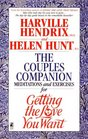 Couples Companion: Meditations Exercises for Getting the Love You Want: A Workbook for Couples