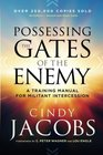 Possessing the Gates of the Enemy A Training Manual for Militant Intercession