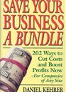 Save Your Business a Bundle 202 Ways to Cut Costs  Boost Profits Companies