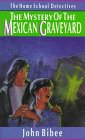 The Mystery of the Mexican Graveyard