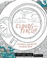Clouds in a Teacup A Mindful Journey and Coloring Book