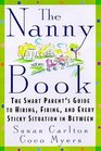 The Nanny Book  The Smart Parent's Guide to Hiring Firing and Every Sticky Situation in Between