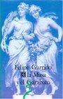 La musa y el garabato/ The muse and the scrawl