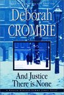 And Justice There Is None (Duncan Kincaid / Gemma James, Bk 8)