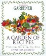 A Garden of Recipes Planting Growing Cooking