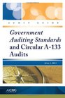 Government Auditing Standards and Circular A-133 Audits -- AICPA Audit Guide