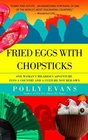 Fried Eggs with Chopsticks One Woman's Hilarious Adventure into a Country and a Culture Not Her Own