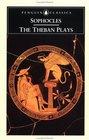 The Theban Plays King Oedipus / Oedipus at Colonus / Antigone