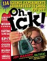 Oh Ick 117 Science Experiments Guaranteed To Gross Out