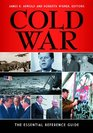Cold War The Essential Reference Guide