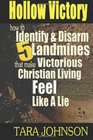 Hollow Victory How To Identify  Disarm Five Landmines That Make Victorious Christian Living Feel Like A Lie